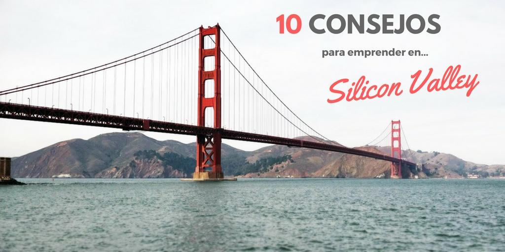 10 consejos emprender Silicon Valley Renacens